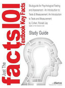 Studyguide for Psychological Testing and Assessment   an Introduction to Tests and Measurement  an Introduction to Tests and Measurement by Ronald Jay Cohen  ISBN 9780078035302 Book