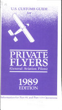 U.S. Customs Guide for Private Flyers (general Aviation Pilots)
