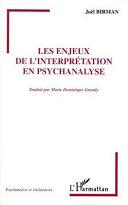 LES ENJEUX DE L'INTERPRÉTATION EN PSYCHANALYSE