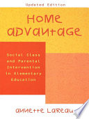 """Home Advantage: Social Class and Parental Intervention in Elementary Education"" by Annette Lareau"