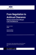 From Negotiation to Antitrust Clearance:National and International Mergers in the Third Millennium