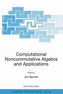 Computational Noncommutative Algebra and Applications