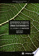 Environmental Technology and its Role in the Search for Urban Environmental Sustainability
