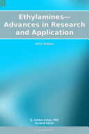 Ethylamines   Advances in Research and Application  2012 Edition