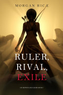 Ruler, Rival, Exile (Of Crowns and Glory—Book 7)