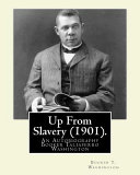 Up from Slavery  1901   by