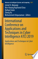 """International Conference on Applications and Techniques in Cyber Intelligence ATCI 2019: Applications and Techniques in Cyber Intelligence"" by Jemal H. Abawajy, Kim-Kwang Raymond Choo, Rafiqul Islam, Zheng Xu, Mohammed Atiquzzaman"