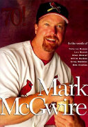 Mark McGwire in the Words of Tony La Russa  Lou Brock  Stan Musial  Willie McGee  Greg Maddux  Bob Costas