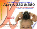 The Complete Guide To Sony S Alpha 300 And 350 Digital Slr Cameras Book