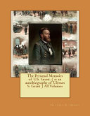Download The Personal Memoirs of U. S. Grant. ( Is an Autobiography of Ulysses S. Grant ) All Volumes Book