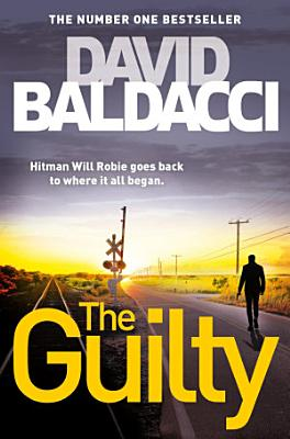 Book cover of 'The Guilty: A Will Robie Novel 4' by David Baldacci