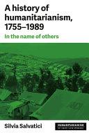 Pdf History of Humanitarianism, 1775-1989