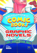 Encyclopedia of Comic Books and Graphic Novels [2 volumes]