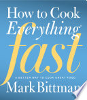 """How to Cook Everything Fast: A Better Way to Cook Great Food"" by Mark Bittman"