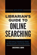 link to Librarian's guide to online searching : cultivating database skills for research and instruction in the TCC library catalog
