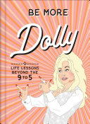 Be More Dolly: Life Lessons Beyond the 9 to 5 Pdf/ePub eBook
