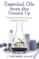 Essential Oils from the Ground Up Book