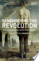 Remembering the Revolution  : Dissent, Culture, and Nationalism in the Irish Free State