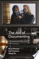 The Act of Documenting  : Documentary Film in the 21st Century