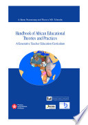 Handbook of African Educational Theories and Practices: A Generative Teacher Education Curriculum