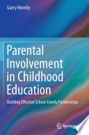 """Parental Involvement in Childhood Education: Building Effective School-Family Partnerships"" by Garry Hornby"