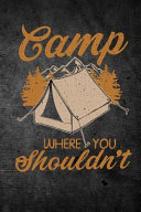 Camp Where You Shouldn't