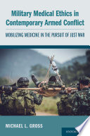 Military Medical Ethics In Contemporary Armed Conflict
