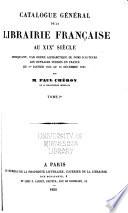 Catalogue général de la librairie française au xixe siecle, indiquant