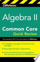 CliffsNotes Algebra II Common Core Quick Review Book