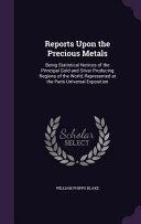 Reports Upon the Precious Metals