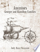 Ancestors Georger And Hamilton Families