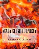 Scary Close Prophecy