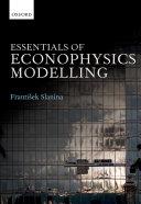 Essentials of Econophysics Modelling