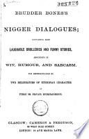 Brudder Bones s Nigger Dialogues
