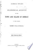 Gazetteer of the Bombay Presidency: Materials towards a statistical account of the town and island of Bombay (3 vols.) v. 1. History. v. 2. Trade and fortifications. v. 3. Administration
