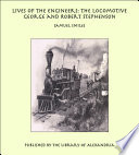 Lives of the Engineers: The Locomotive George and Robert Stephenson