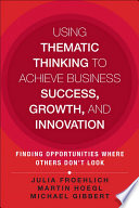 Using Thematic Thinking to Achieve Business Success, Growth, and Innovation