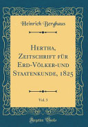Hertha, Zeitschrift für Erd-Völker-und Staatenkunde, 1825, Vol. 3 (Classic Reprint)