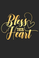 Bless Your Heart  A Matte Soft Cover Daily Prayer Journal Notebook to Write In  120 Blank Lined Pages for Thoughts  Prayers  Thanks and