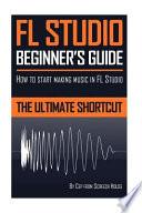 FL Studio Beginner's Guide