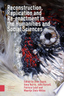 Reconstruction Replication And Re Enactment In The Humanities And Social Sciences