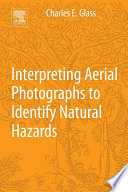 Interpreting Aerial Photographs to Identify Natural Hazards Book