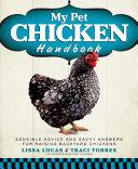 My Pet Chicken Handbook: Sensible Advice and Savvy Answers ...
