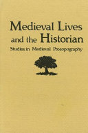 Medieval Lives and the Historian