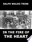 In The Fire Of The Heart  Annotated Edition