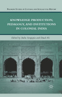 Knowledge Production, Pedagogy, and Institutions in Colonial India Pdf/ePub eBook