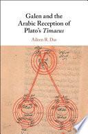 Galen And The Arabic Reception Of Plato S Timaeus