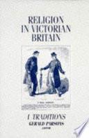 Religion In Victorian Britain Traditions