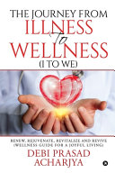 The Journey from Illness to Wellness  I to WE  Book