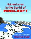 Adventures In The World Of Minecraft
